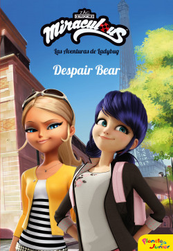 Miraculous Las Aventuras De Ladybug Despair Bear Miraculous