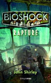 BioShock. Rapture